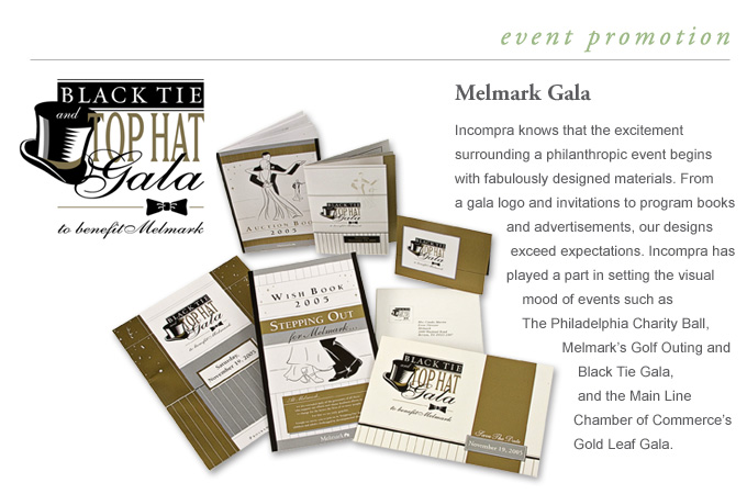 Invitations - Melmark Gala - Incompra knows that the excitement surrounding a philanthropic event begins with fabulously designed materials. From a gala logo, to invitations, to auction or program books, our designs exceed expectations. Clients for these services include; The Philadelphia Charity Ball, Melmark Golf Outing and Black Tie Gala, Main Line Chamber of Commerce Gold Leaf Gala.