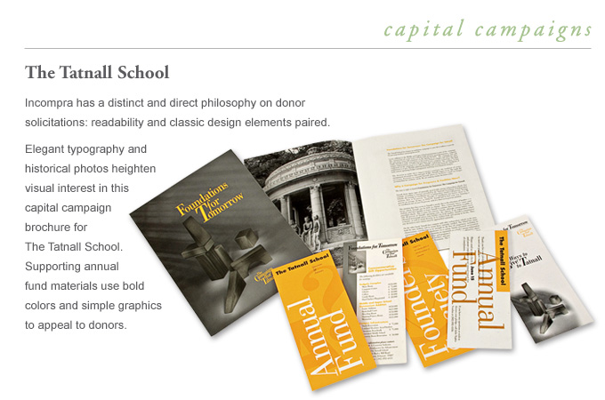 Donor Requests - The Tatnall School - Elegant typography and historical photos heighten visual interest in a capital campaign brochure. Supporting annual fund materials use bold colors and simple graphics to appeal to donors.